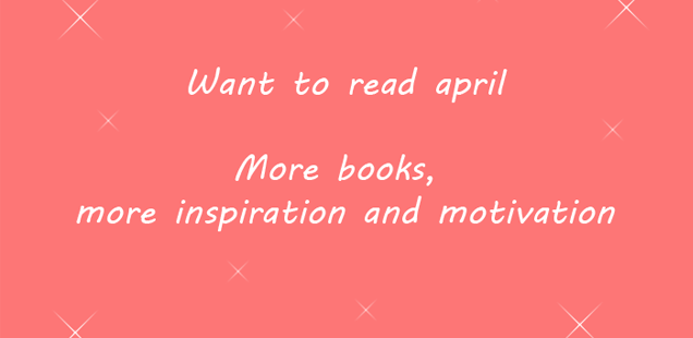 Want to read april