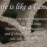 Photoquote 14 life is like a camera